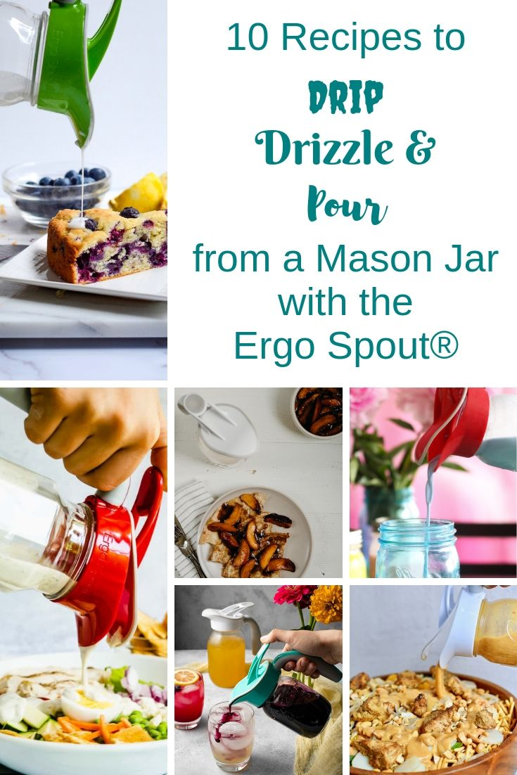Some of our favorite food bloggers have developed creative and delicious recipes each made especially for pouring from a mason jar with yourErgo Spout®.